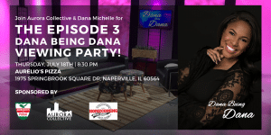 Aurora Collective: Dana Being Dana Viewing Party
